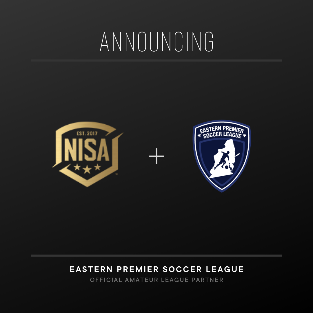 NISA EXPANDS AMATEUR AFFILIATIONS WITH THE EASTERN PREMIER SOCCER LEAGUE AGREEMENT